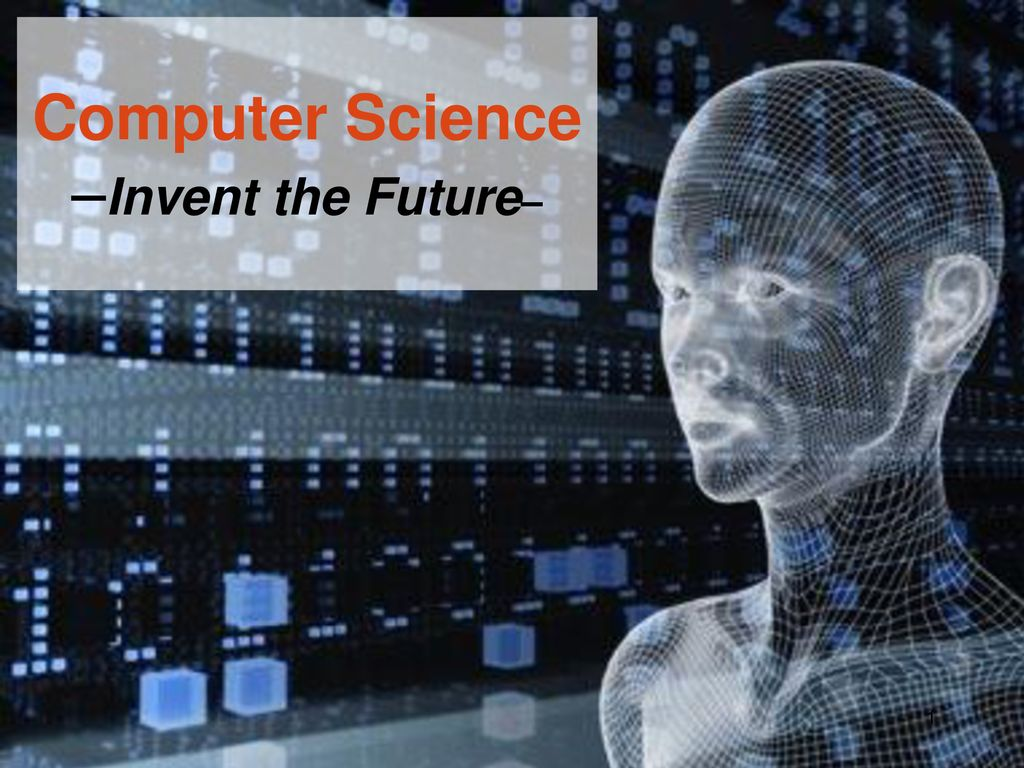 Computer Science –Invent the Future– - ppt download