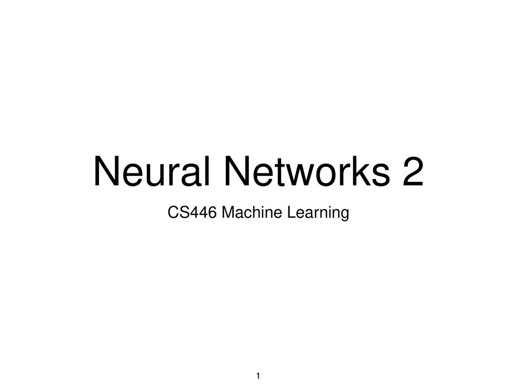 Neural Networks 2 CS446 Machine Learning  - ppt download