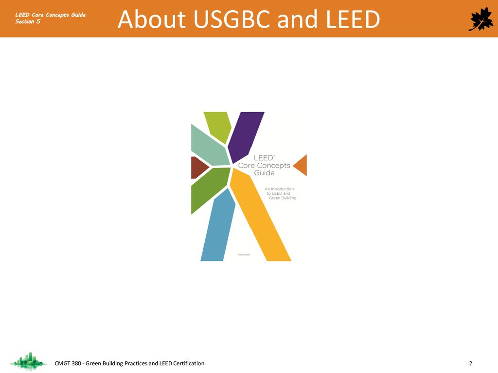 About USGBC and LEED LEED Core Concepts Guide. Section 5.