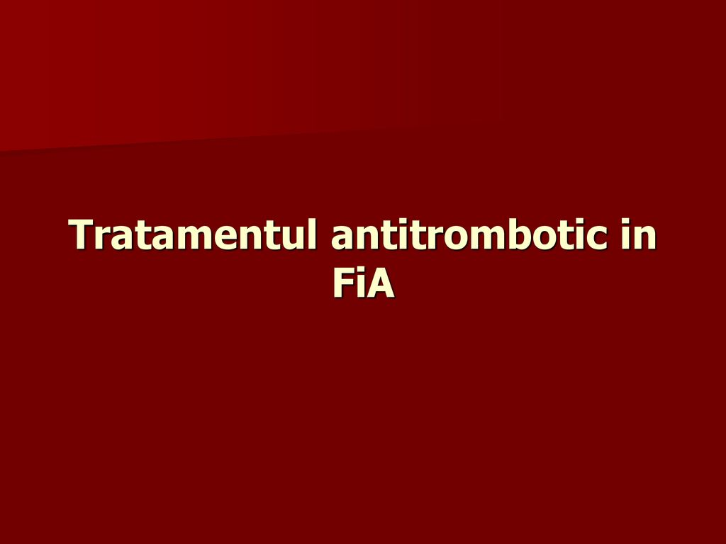 Tratamentul antitrombotic in FiA