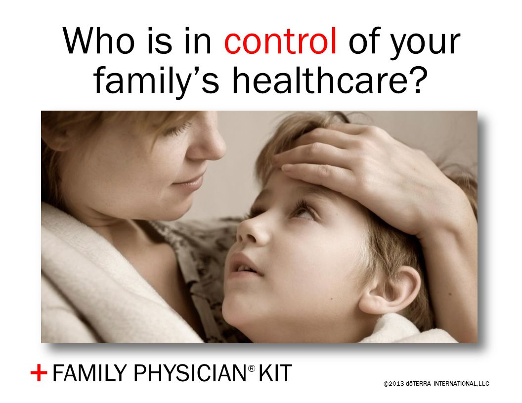 Who is in control of your family's healthcare