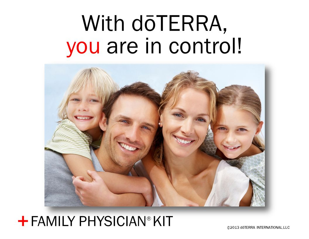 With dōTERRA, you are in control! + FAMILY PHYSICIAN® KIT