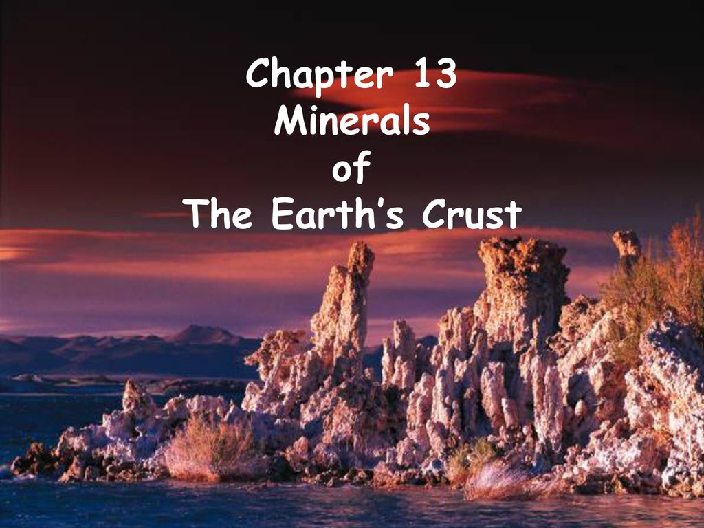 1 Chapter 13 Minerals of The Earth's Crust