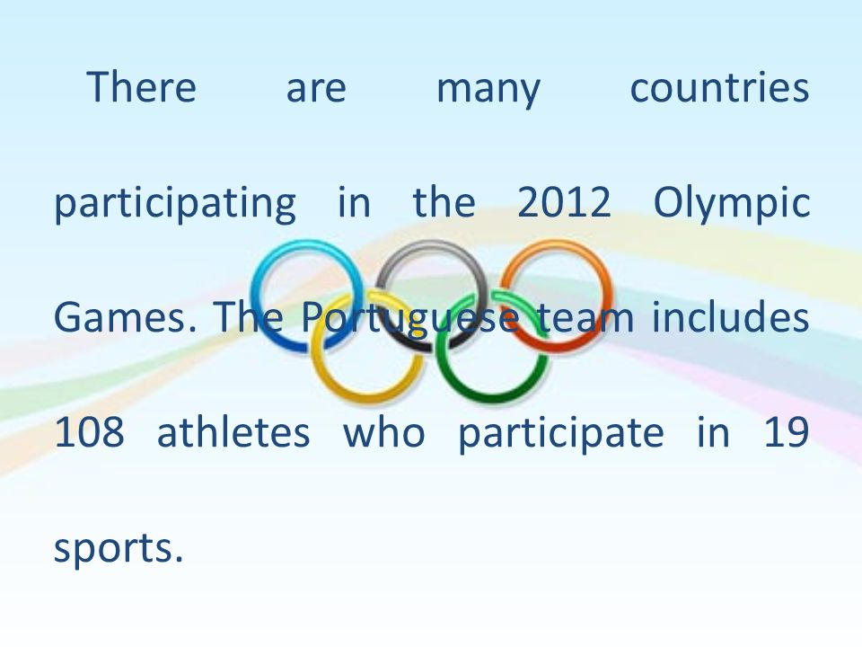 There are many countries participating in the 2012 Olympic Games