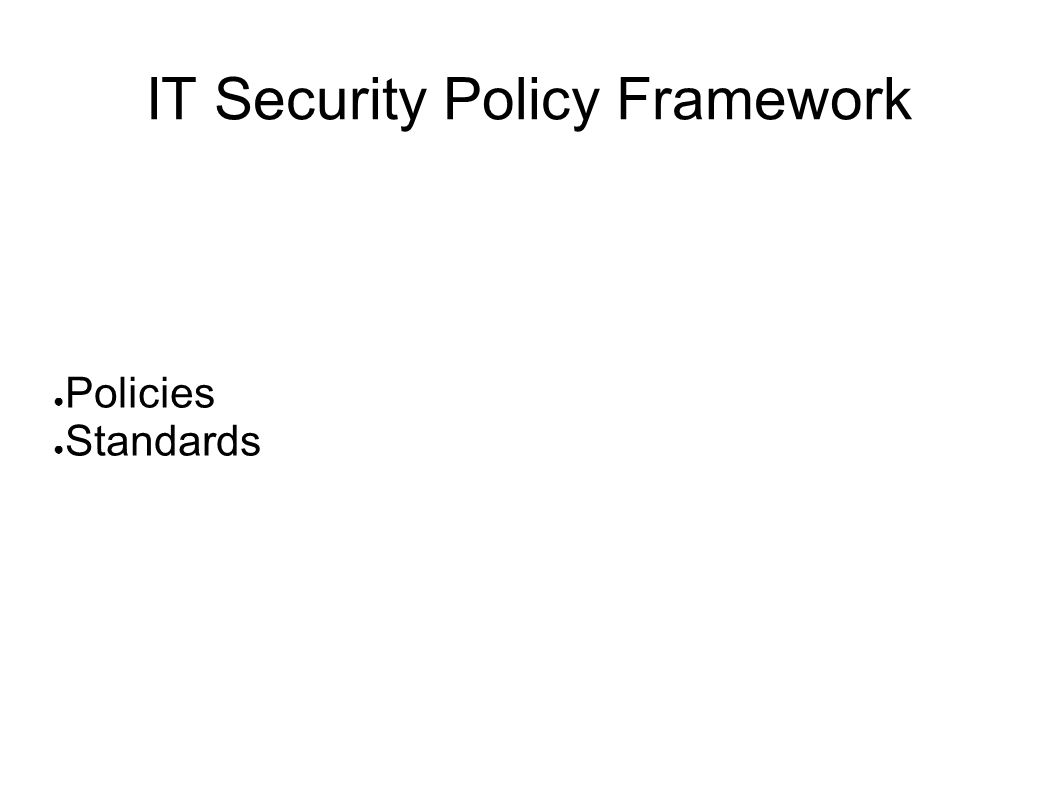 IT Security Policy Framework