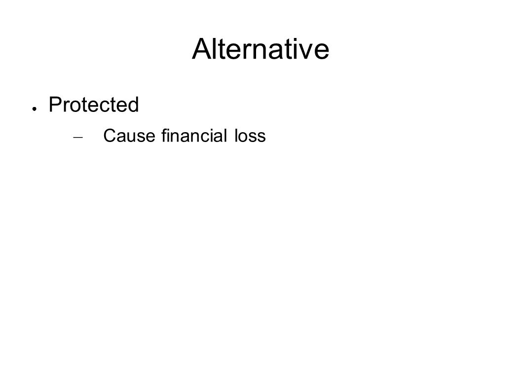 Alternative Protected Cause financial loss