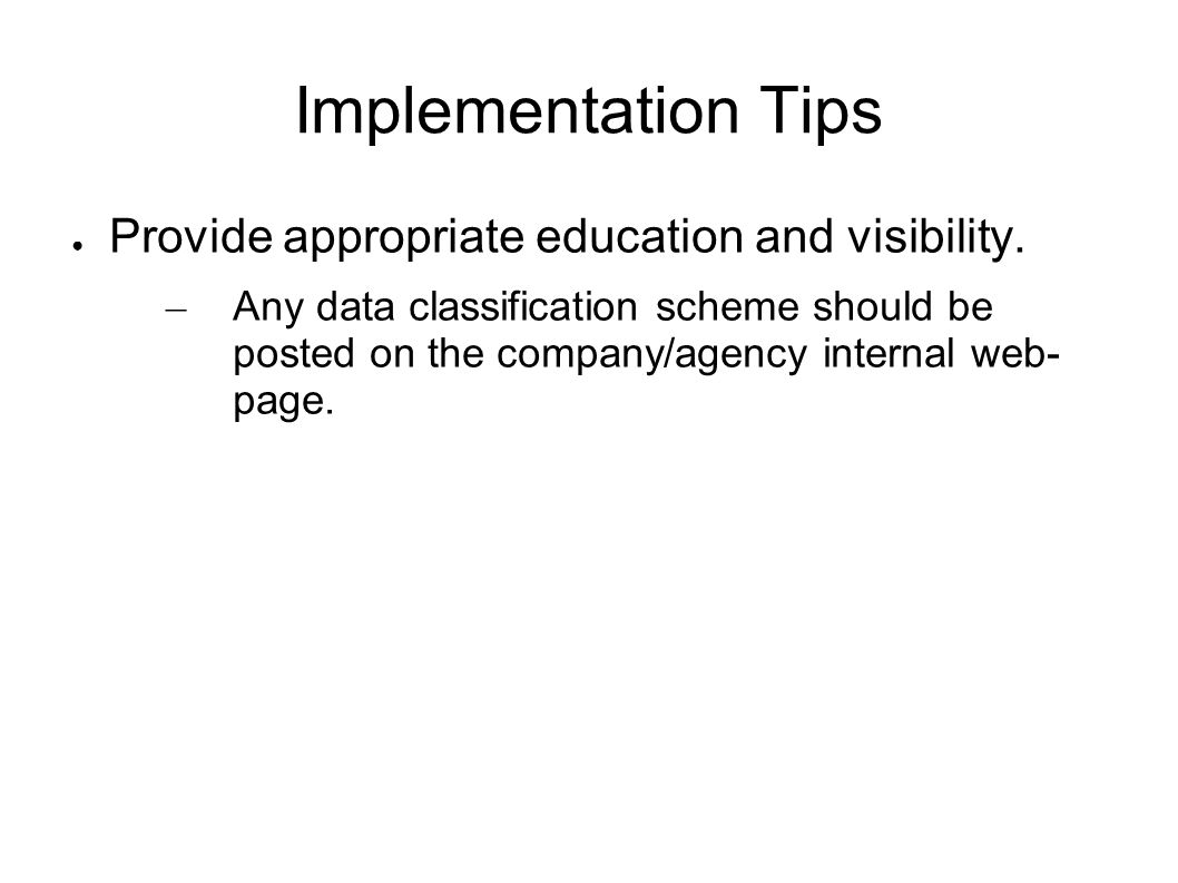 Implementation Tips Provide appropriate education and visibility.