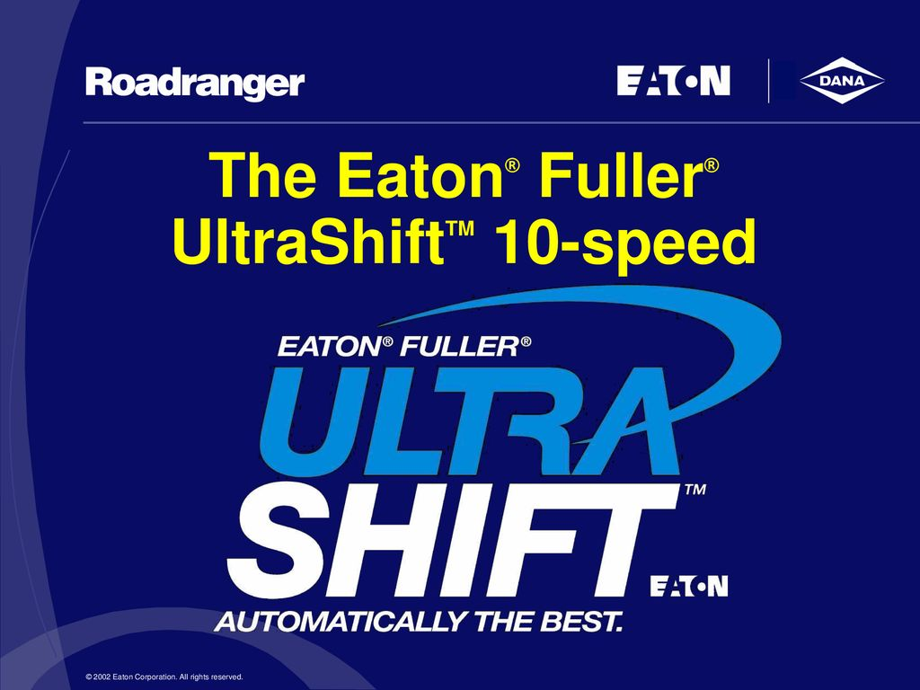 The Eaton® Fuller® UltraShiftTM 10-speed - ppt download