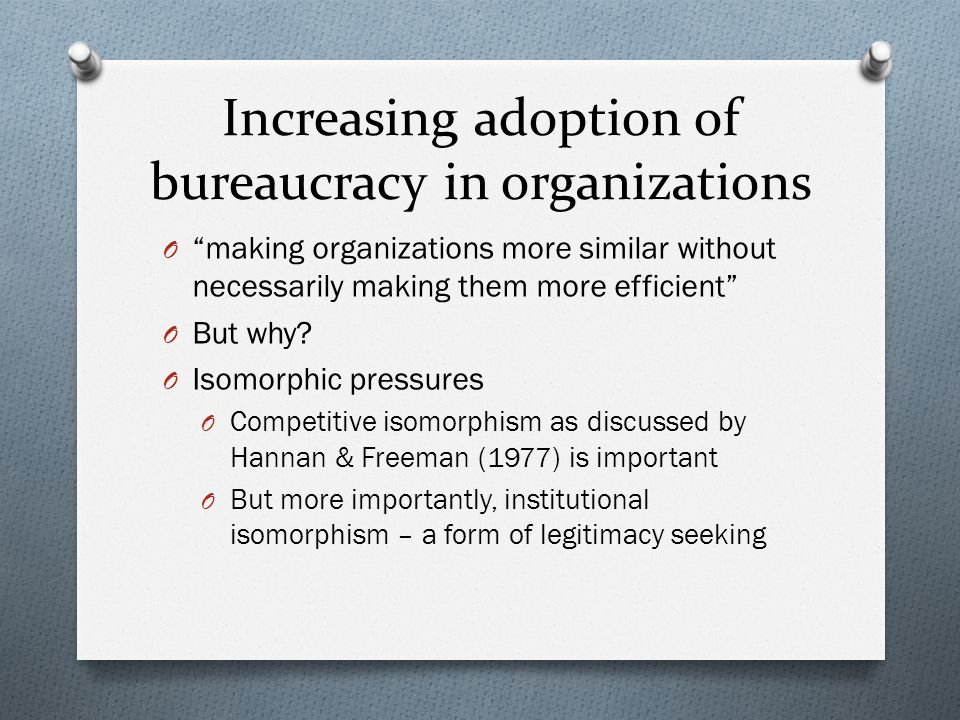 Increasing adoption of bureaucracy in organizations
