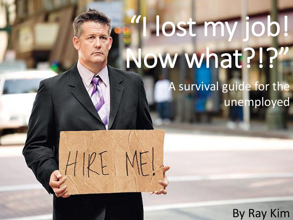 I Lost My Job. Now What advise