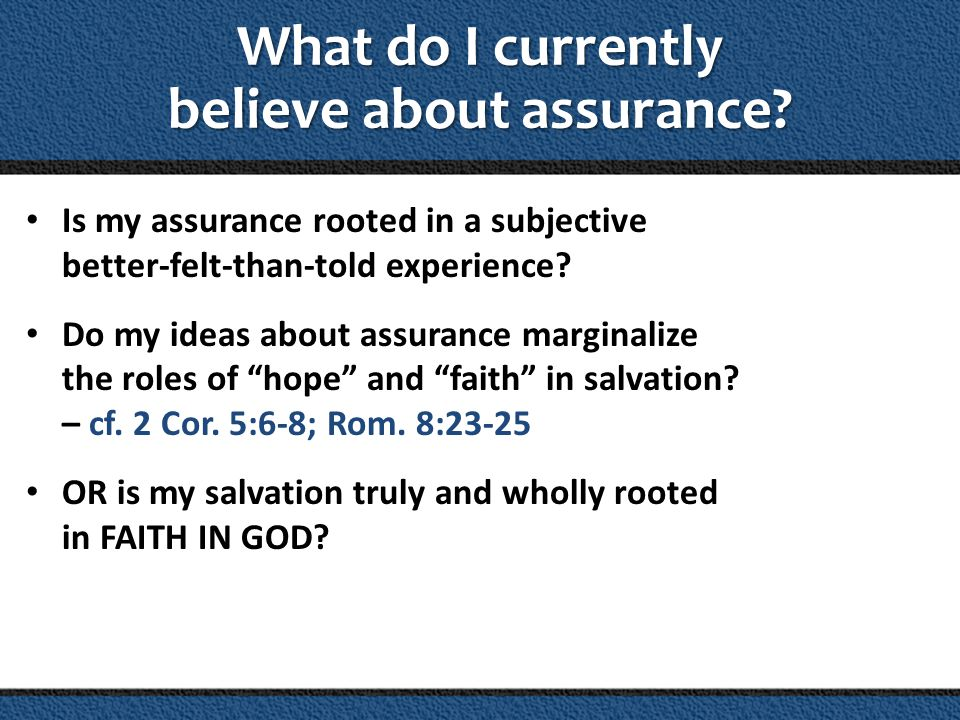 What do I currently believe about assurance
