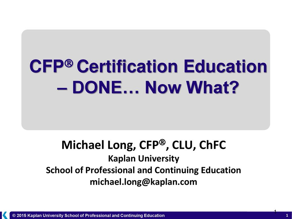 Cfp Certification Education Done Now What Ppt Download