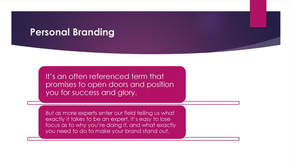 Personal Branding It's an often referenced term that