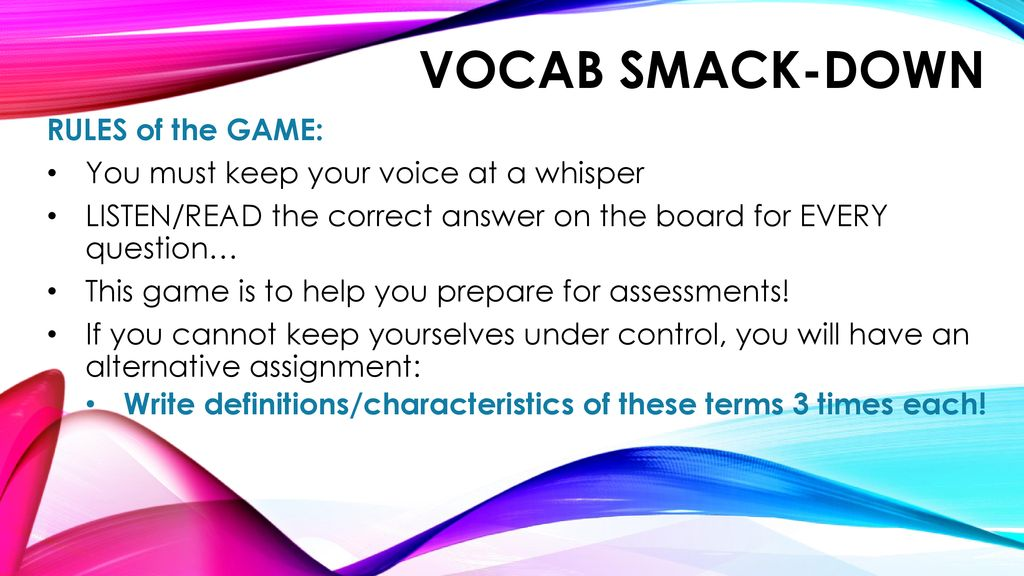 Vocab smack-down RULES of the GAME: