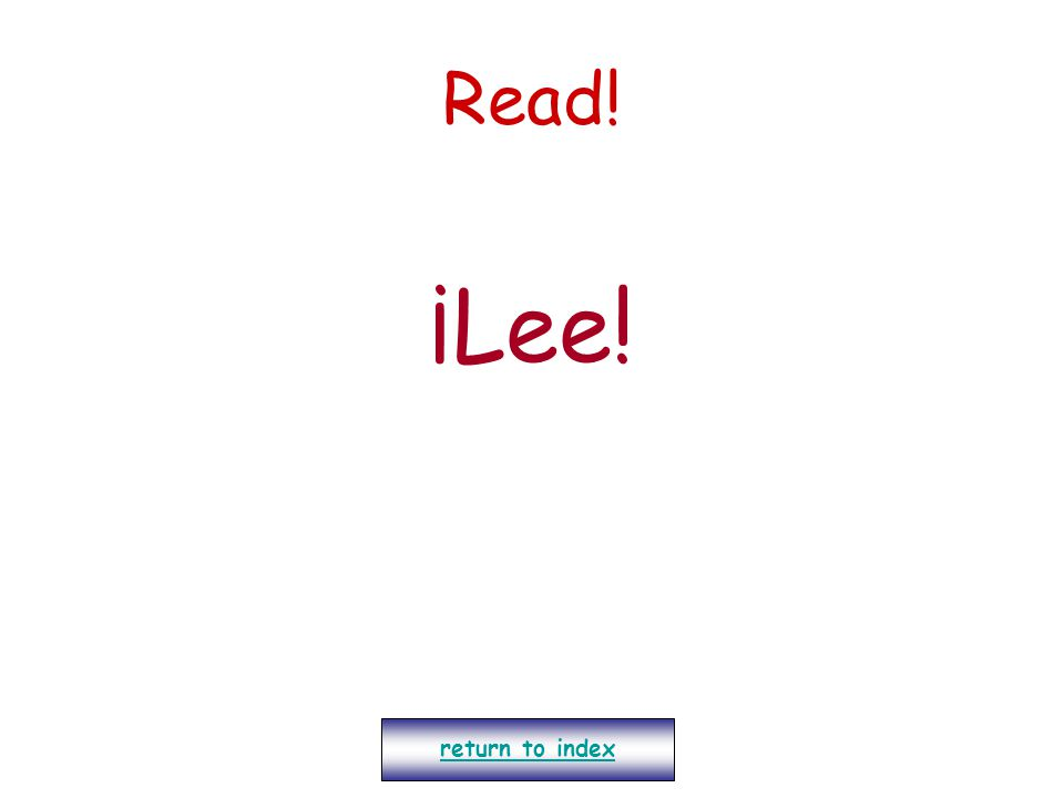 Read! ¡Lee! return to index