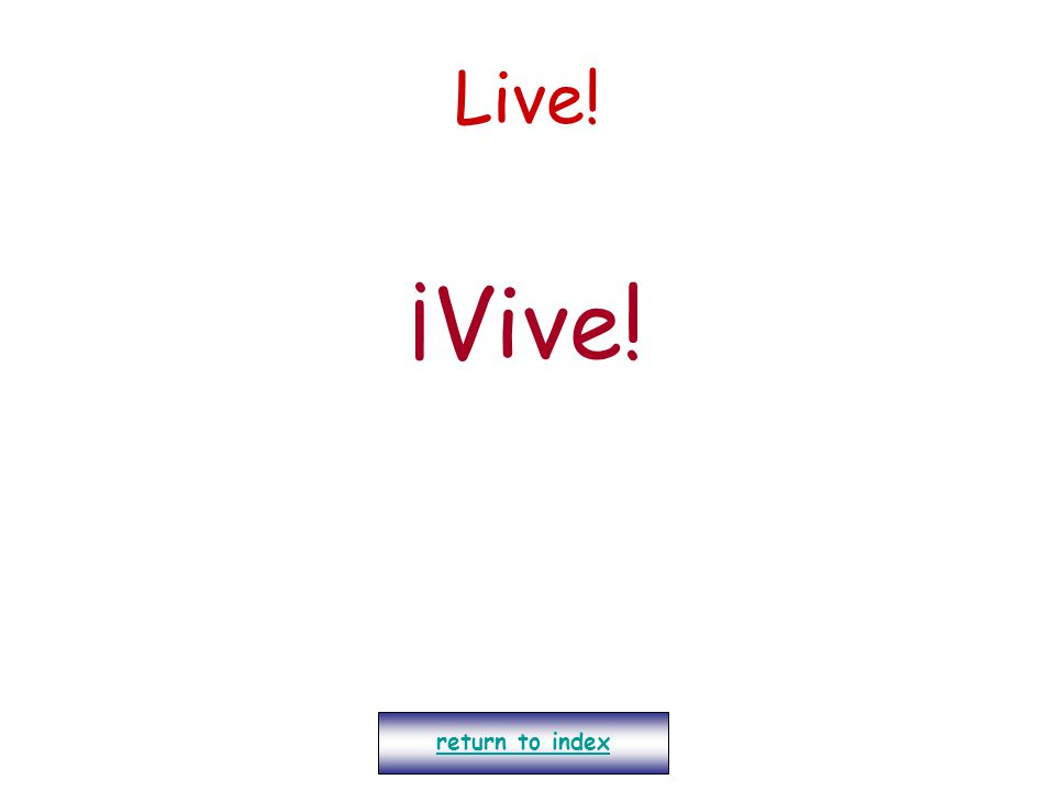 Live! ¡Vive! return to index