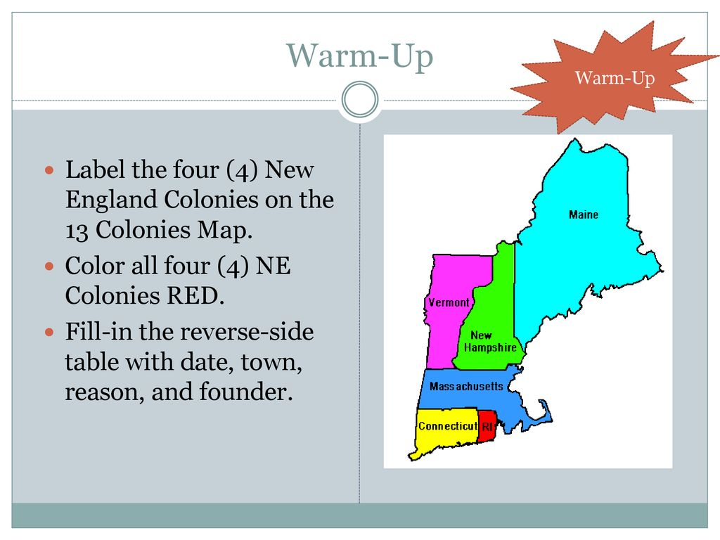 Map Of The 4 New England Colonies.Warm Up Warm Up Label The Four 4 New England Colonies On The 13