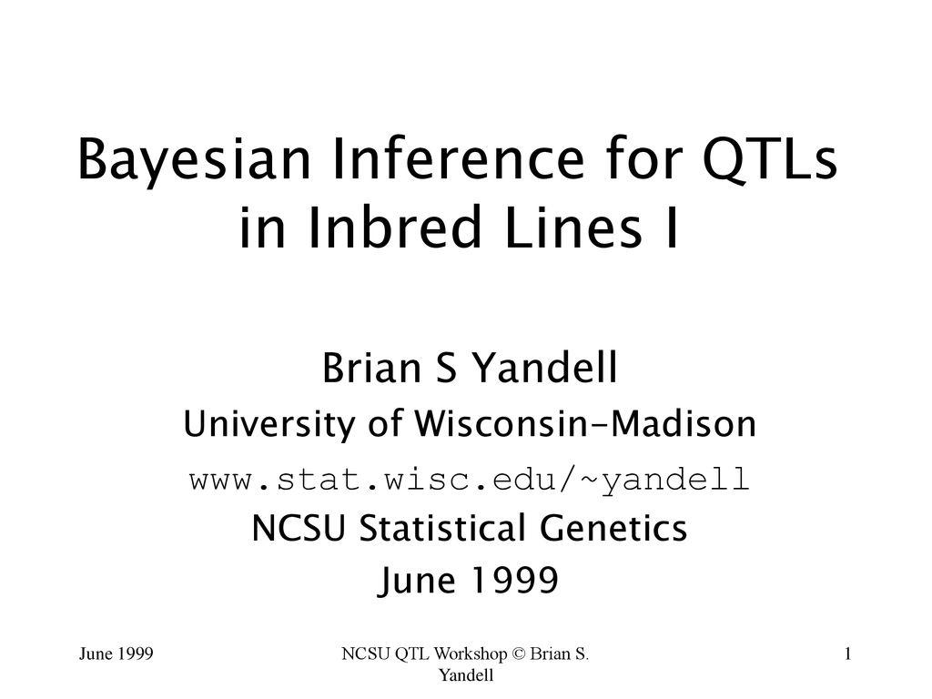 Bayesian Inference for QTLs in Inbred Lines I - ppt download