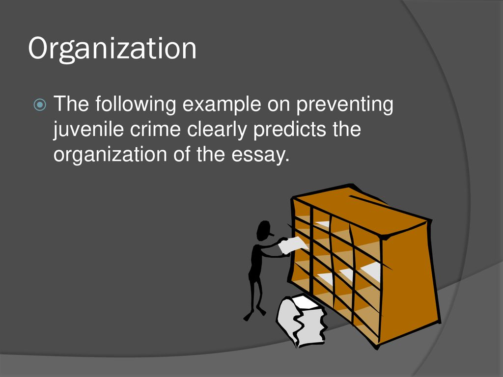 Guidelines For The Thesis Challenged  Ppt Download  Organization The Following Example On Preventing Juvenile Crime Clearly  Predicts The Organization Of The Essay