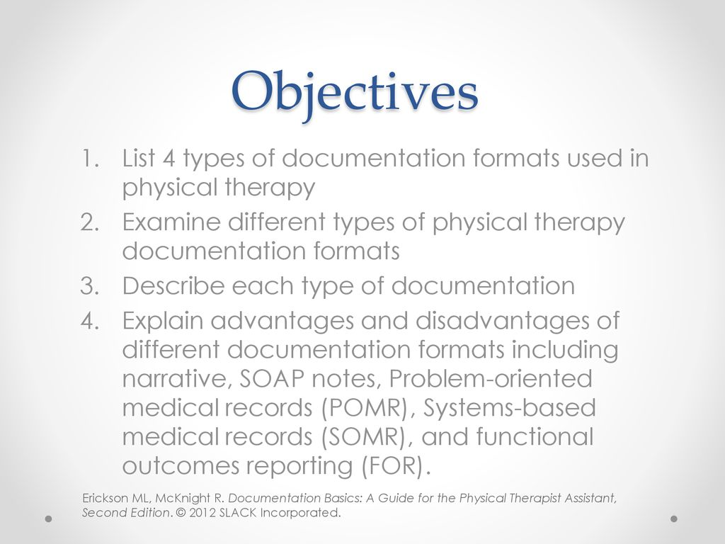 Objectives List 4 types of documentation formats used in physical therapy.  Examine different types of