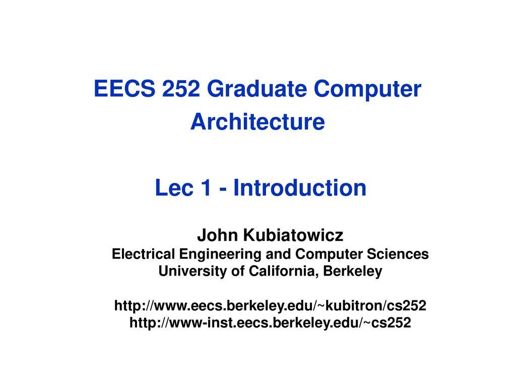 EECS 252 Graduate Computer Architecture Lec 1 - Introduction