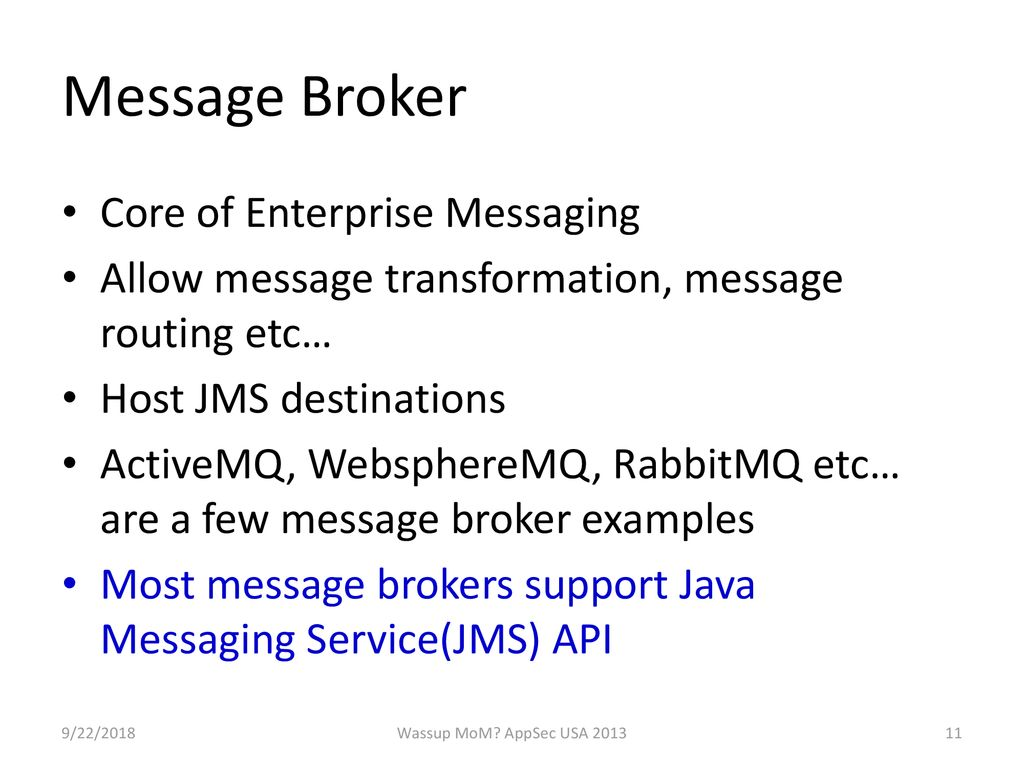 Wassup MoM? Owning the Message Oriented Middleware - ppt