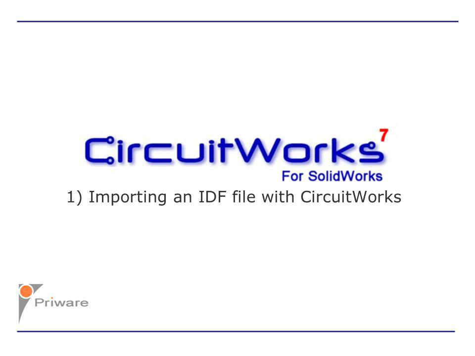 1) Importing an IDF file with CircuitWorks