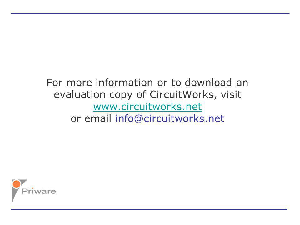For more information or to download an evaluation copy of CircuitWorks, visit   or