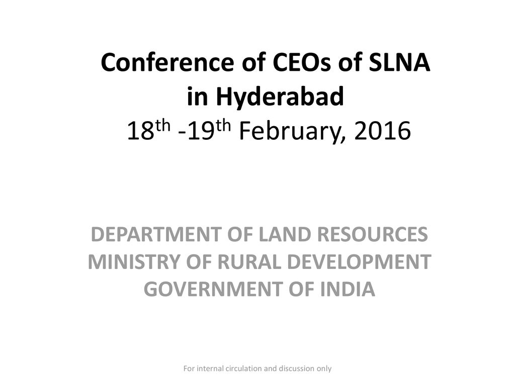 Conference of CEOs of SLNA in Hyderabad 18th -19th February, ppt