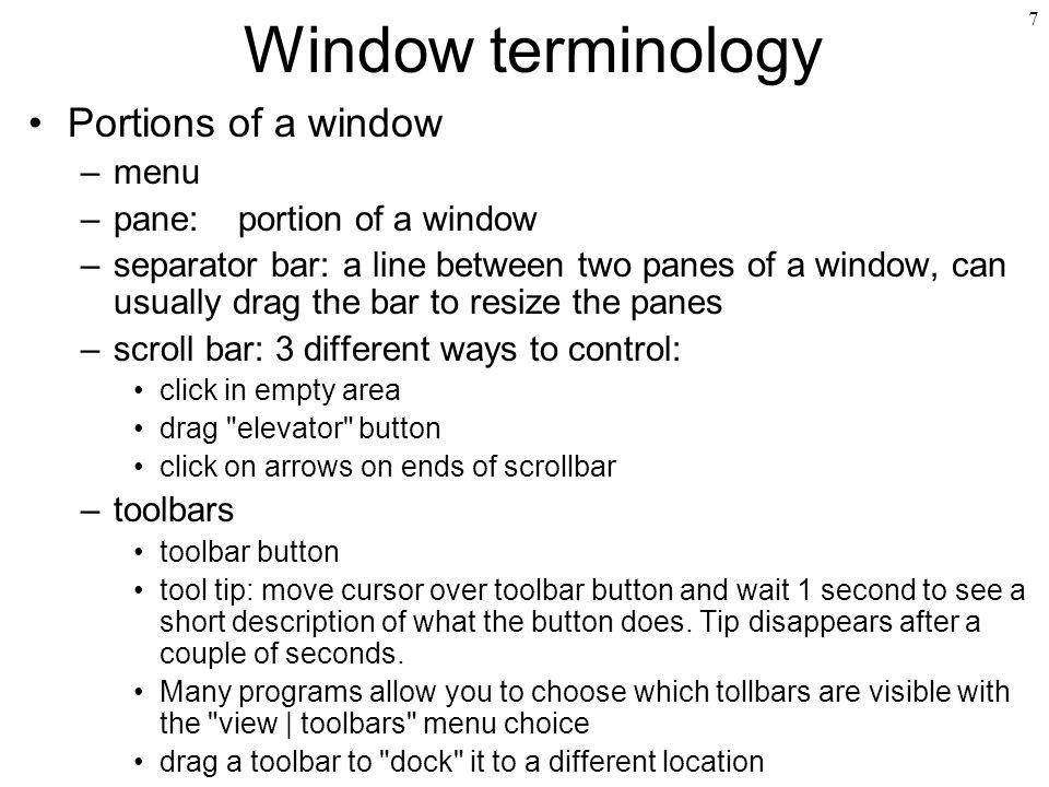 Window terminology Portions of a window menu pane: portion of a window