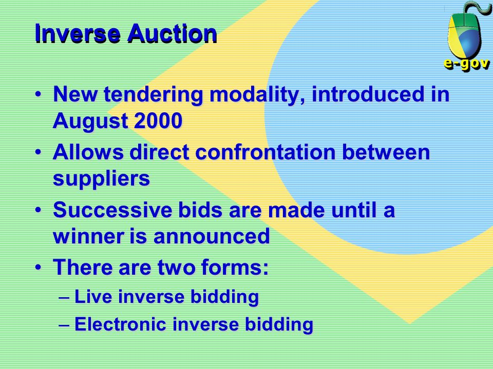 Inverse Auction New tendering modality, introduced in August 2000