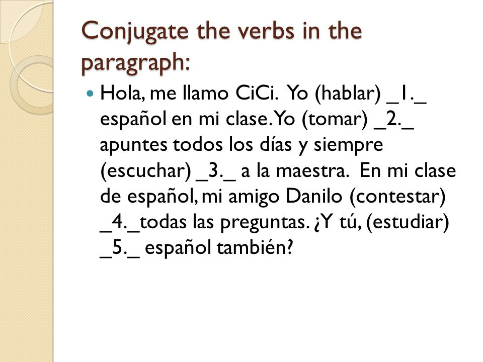 Conjugate the verbs in the paragraph: