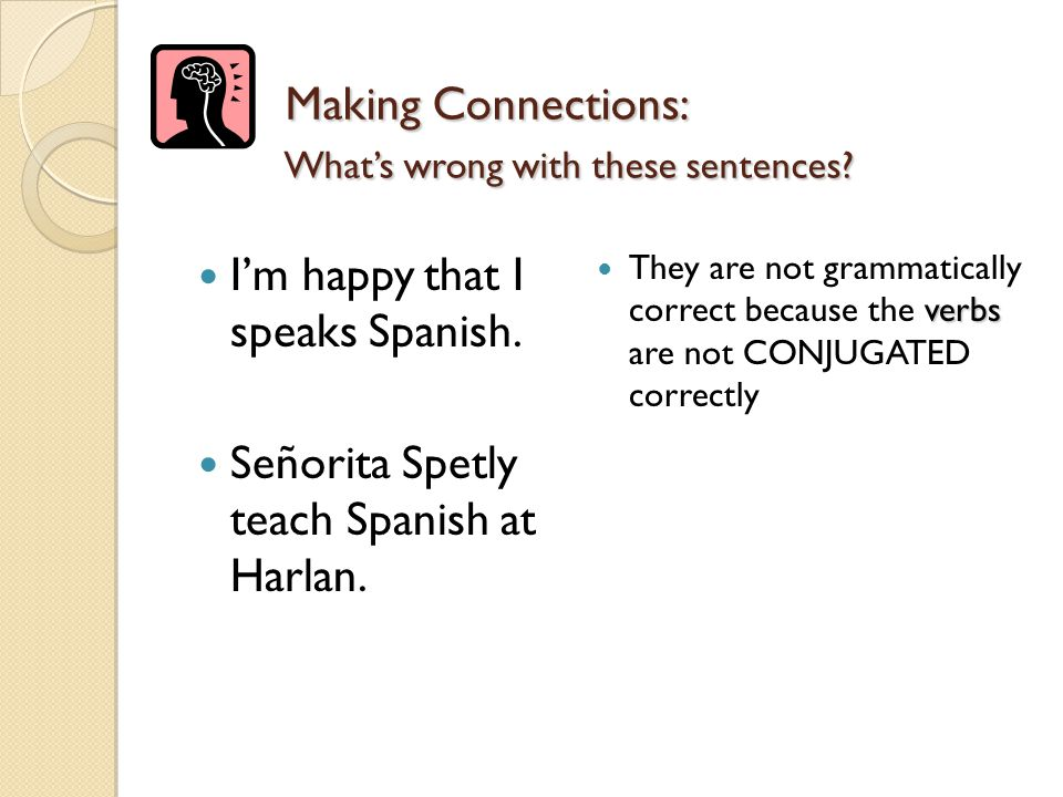 Making Connections: What's wrong with these sentences