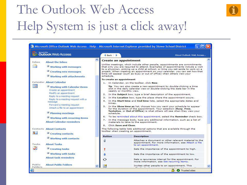 The Outlook Web Access Help System is just a click away!