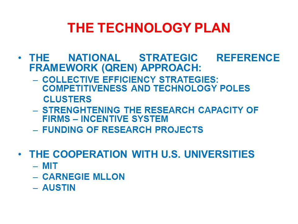 THE TECHNOLOGY PLAN THE NATIONAL STRATEGIC REFERENCE FRAMEWORK (QREN) APPROACH: