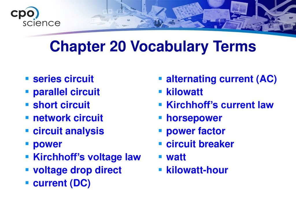 Foundations Of Physics Ppt Download Voltage Drop In A Parallel Circuit 4 Chapter 20 Vocabulary Terms Series Short Network Analysis Power Kirchhoffs Law