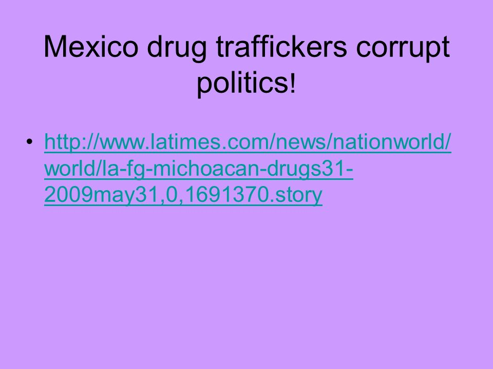 Mexico drug traffickers corrupt politics!