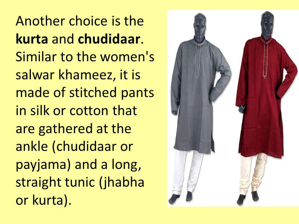 Another choice is the kurta and chudidaar