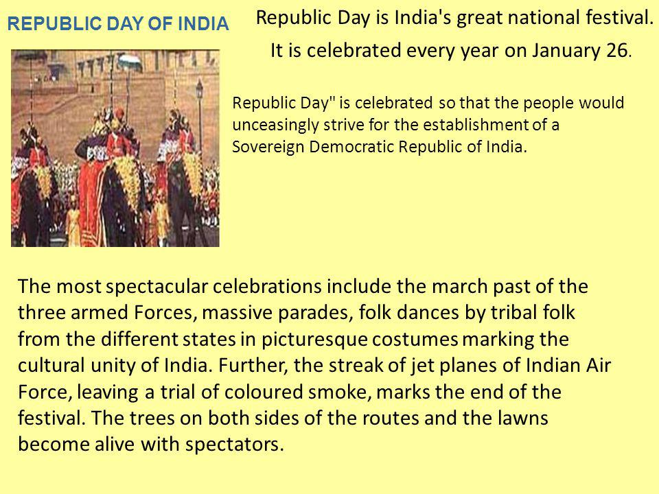 Republic Day is India s great national festival.