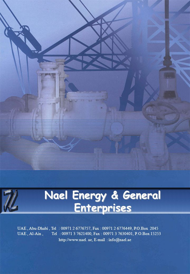 About Us Nael Energy and General Enterprises Establishment has been  established in 1977, since that time it has been grown into one of the most  efficient