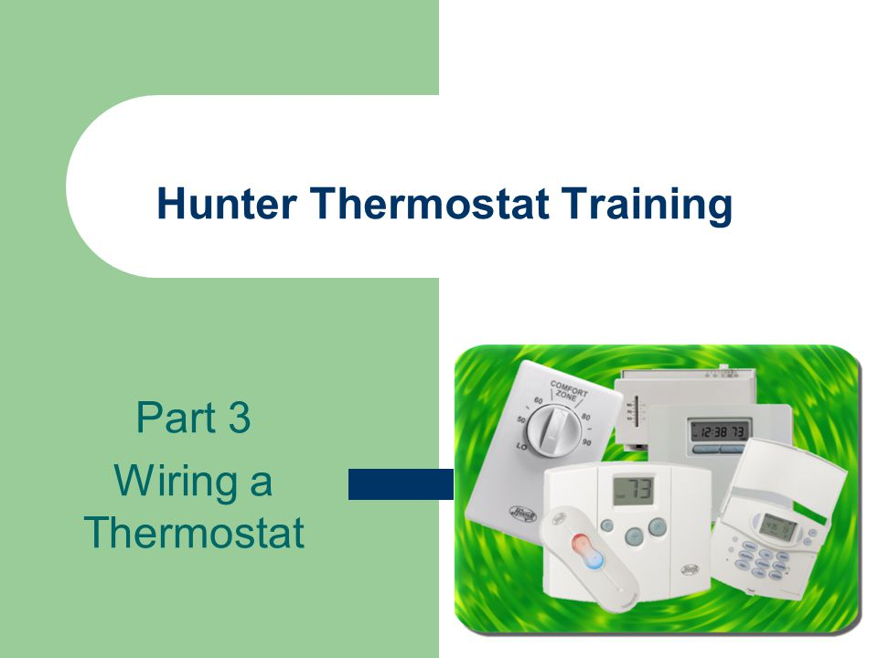 hunter thermostat training ppt video online download rh slideplayer com Two Wire Thermostat Wiring Typical Thermostat Wiring Diagram