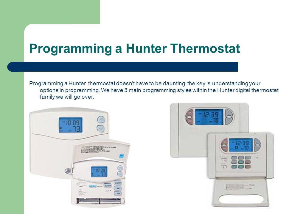 hunter thermostat training ppt video online download rh slideplayer com Hunter 44110 Thermostat Manual Hunter Programmable Thermostat Manuals 44550