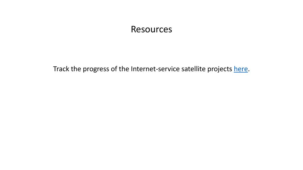 Track the progress of the Internet-service satellite projects here.