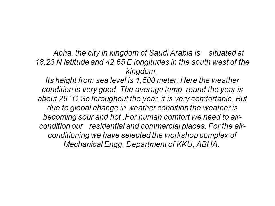 Abha, the city in kingdom of Saudi Arabia is situated at 18