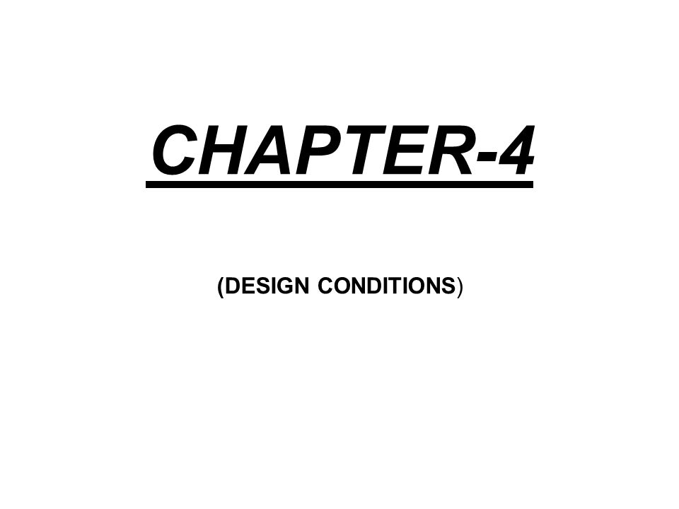 CHAPTER-4 (DESIGN CONDITIONS)