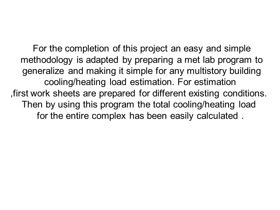 For the completion of this project an easy and simple