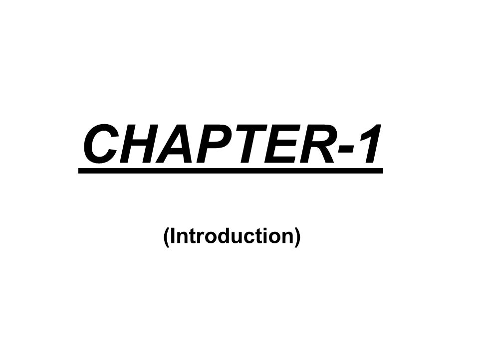 CHAPTER-1 (Introduction)
