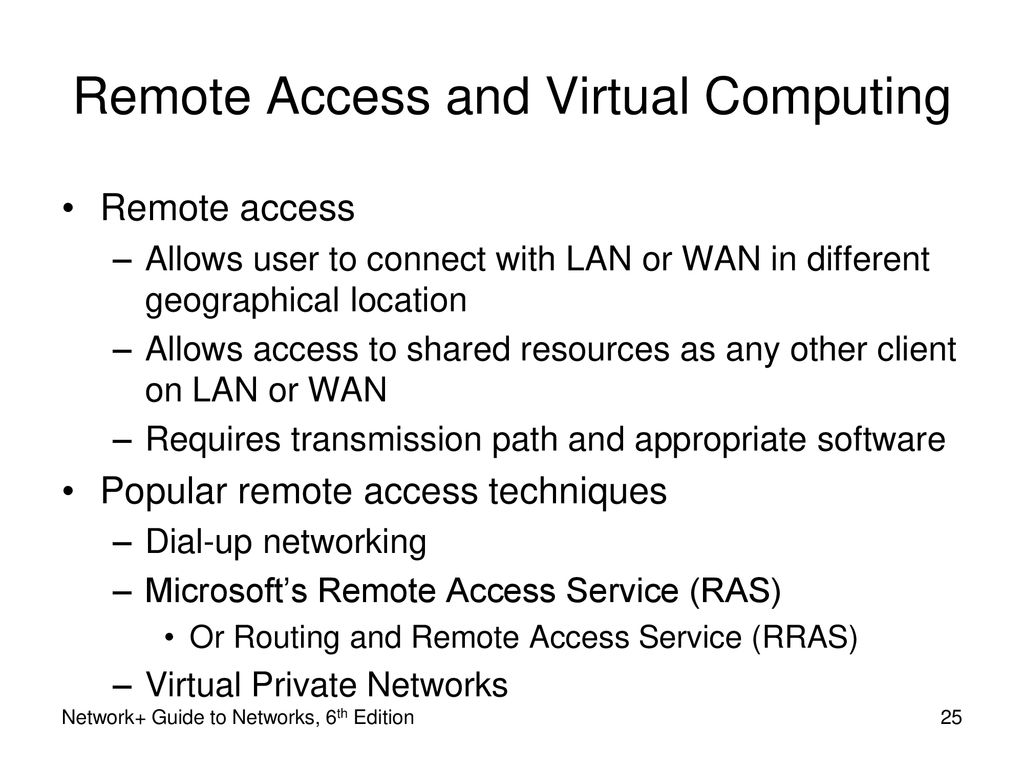 ... Guide to Networks, 6th Edition. Remote Access and Virtual Computing