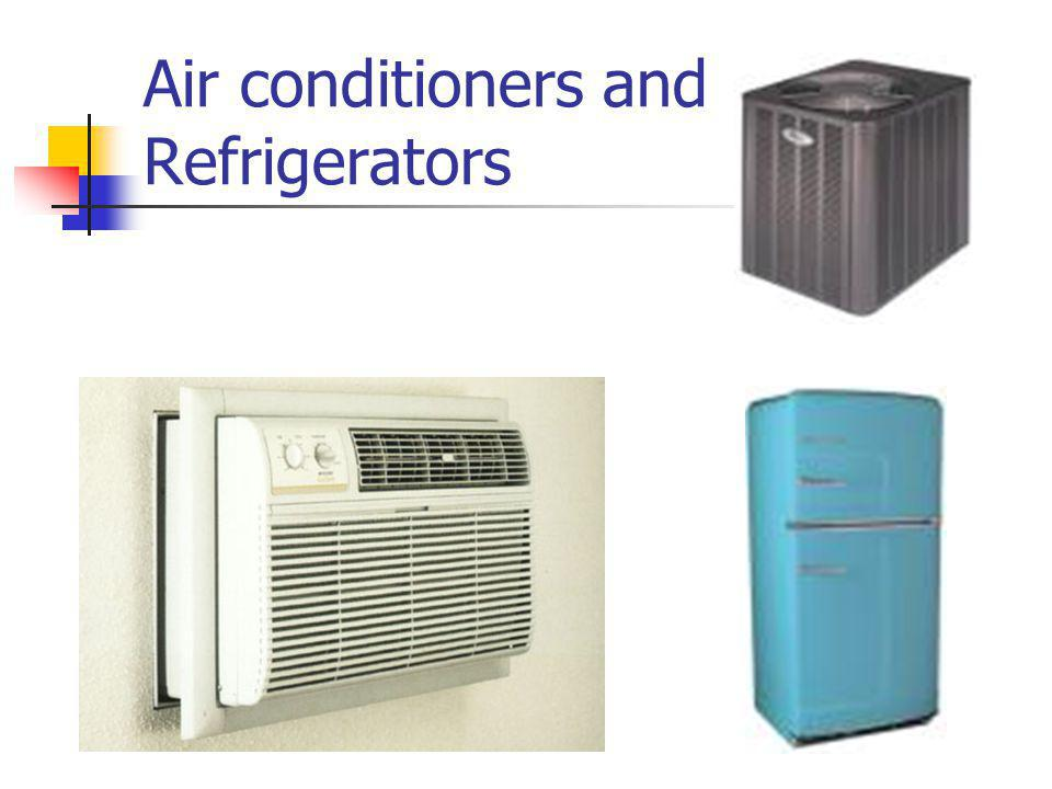 Air conditioners and Refrigerators