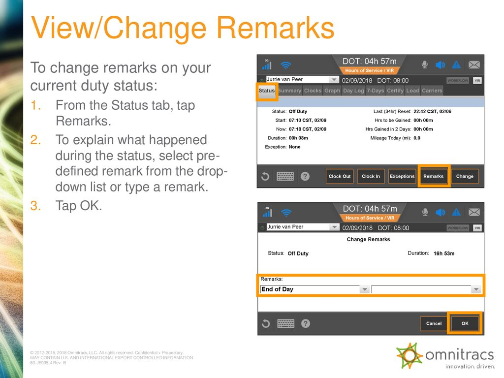 View/Change Remarks To change remarks on your current duty status: